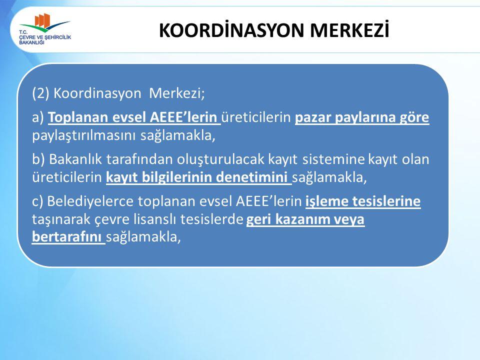 KOORDİNASYON MERKEZİ (2) Koordinasyon Merkezi;