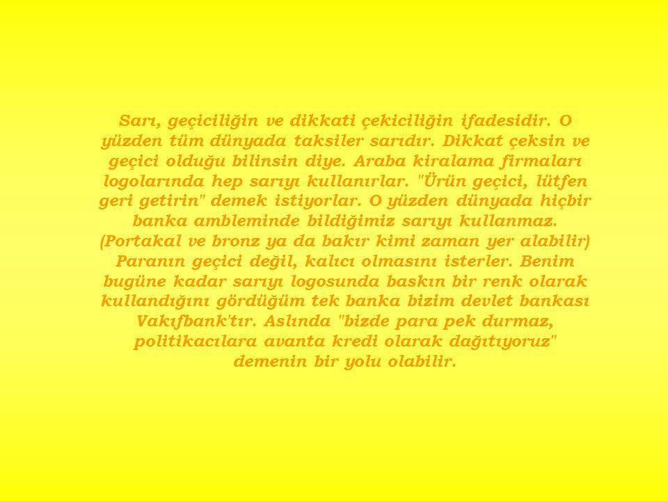 Sarı, geçiciliğin ve dikkati çekiciliğin ifadesidir