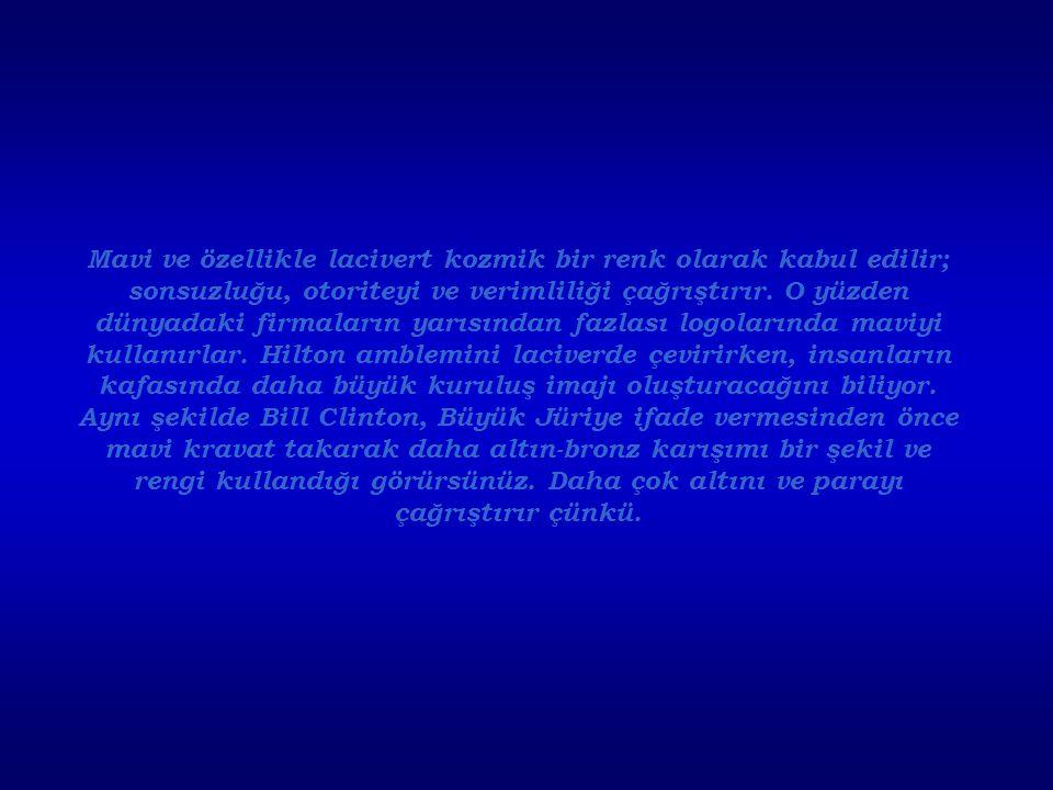 Mavi ve özellikle lacivert kozmik bir renk olarak kabul edilir;