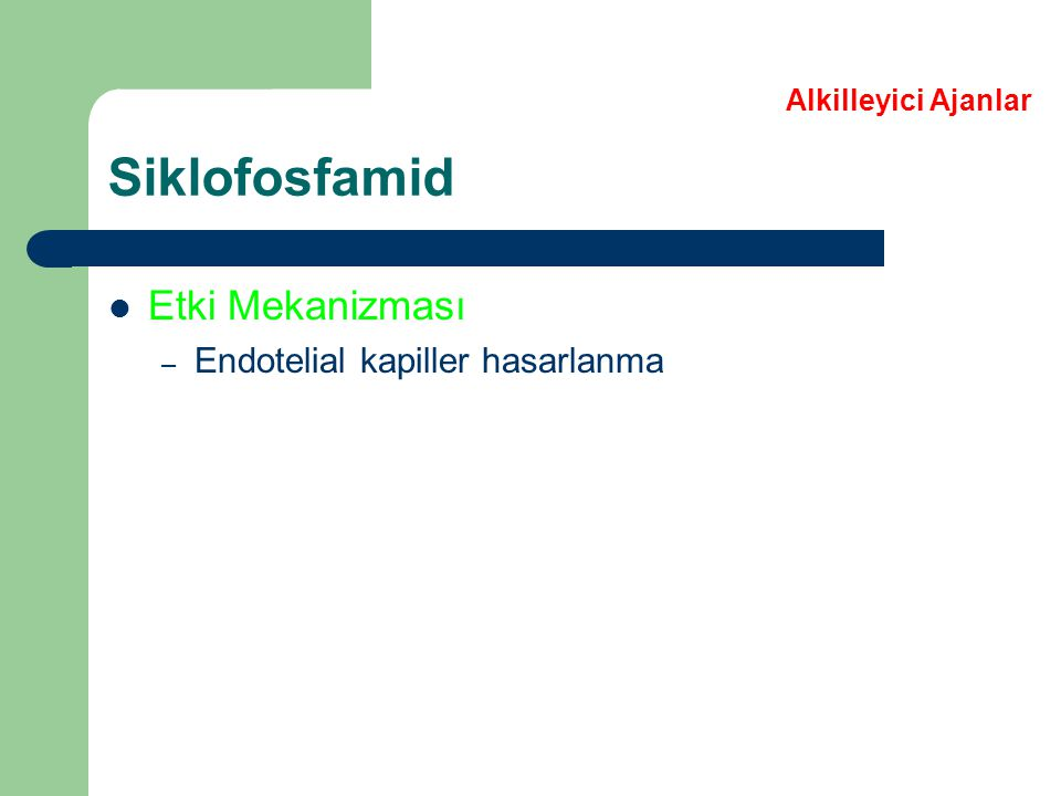 Siklofosfamid Etki Mekanizması Endotelial kapiller hasarlanma