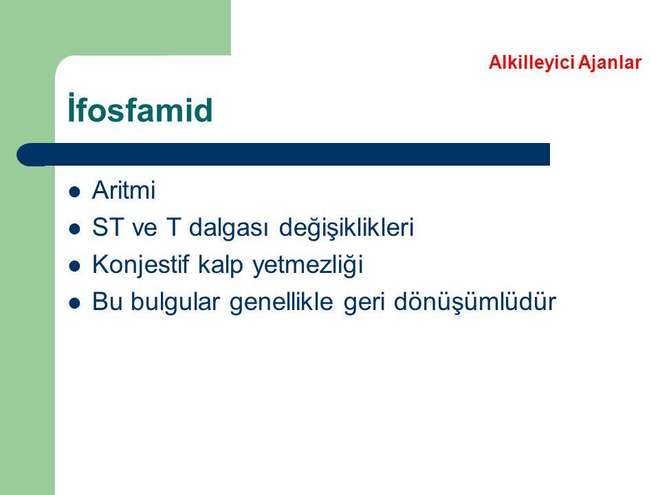 İfosfamid Aritmi ST ve T dalgası değişiklikleri