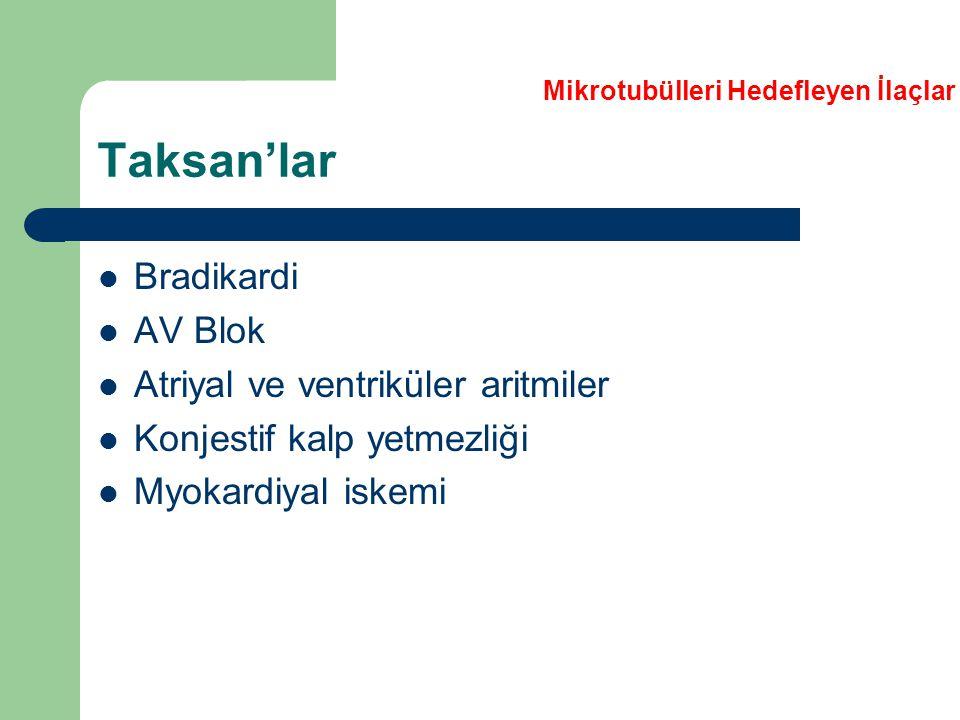 Taksan'lar Bradikardi AV Blok Atriyal ve ventriküler aritmiler