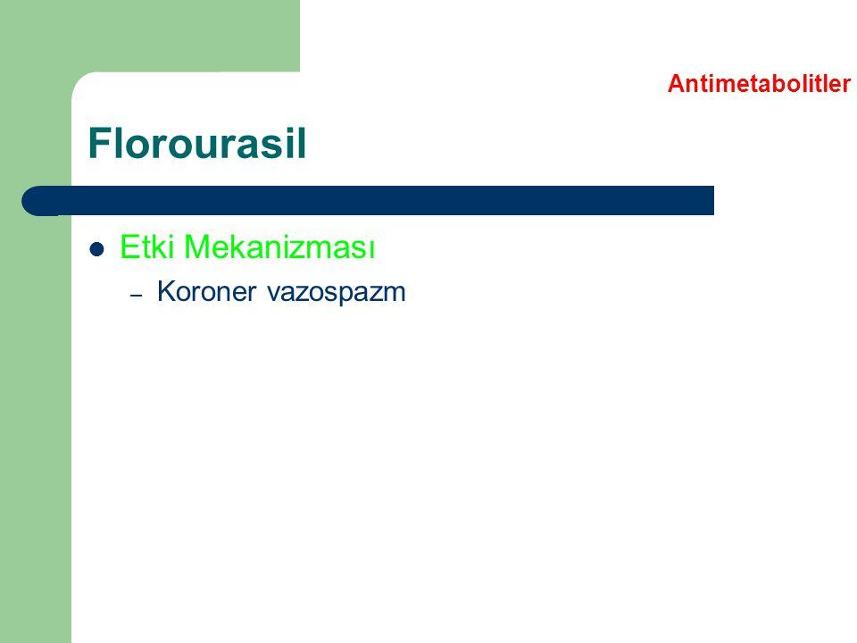 Antimetabolitler Florourasil Etki Mekanizması Koroner vazospazm