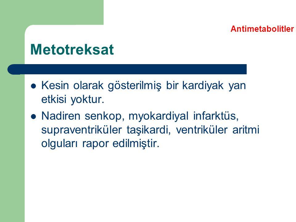 Metotreksat Kesin olarak gösterilmiş bir kardiyak yan etkisi yoktur.