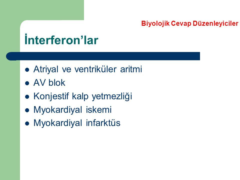 İnterferon'lar Atriyal ve ventriküler aritmi AV blok