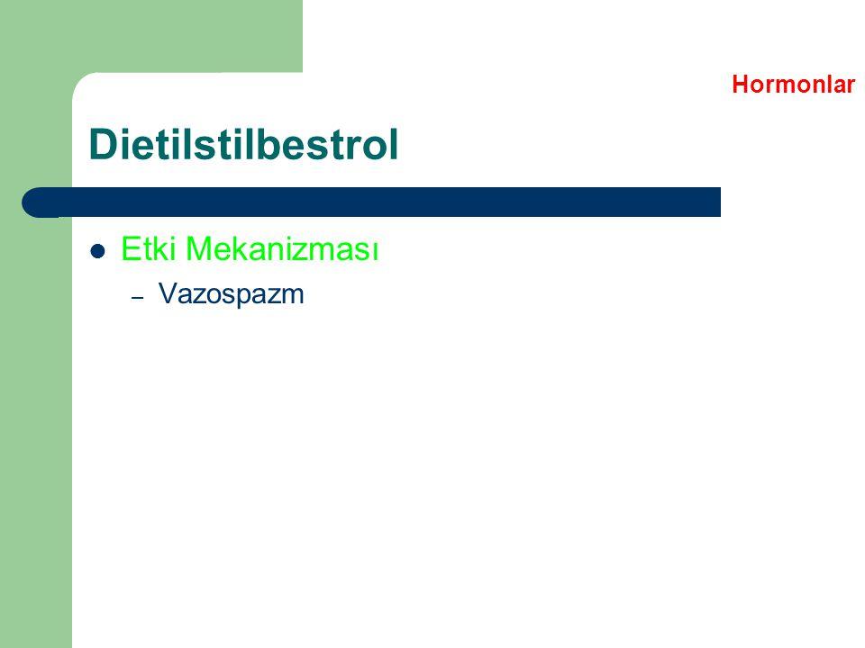 Hormonlar Dietilstilbestrol Etki Mekanizması Vazospazm