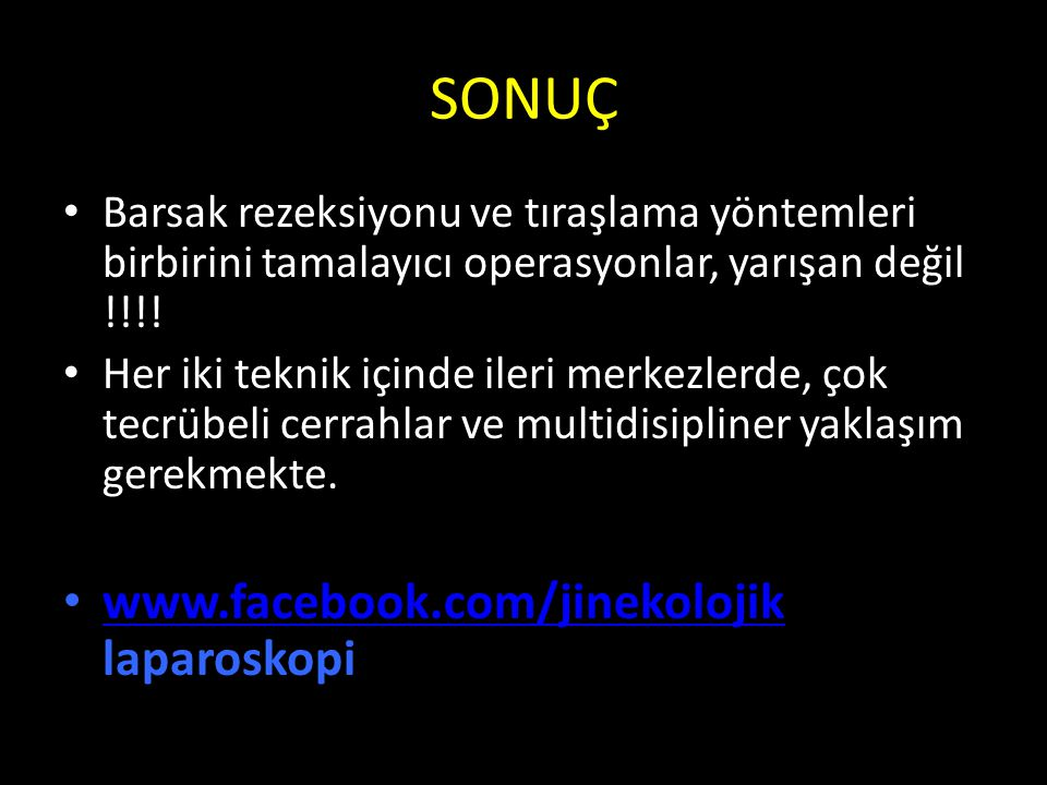 SONUÇ www.facebook.com/jinekolojik laparoskopi