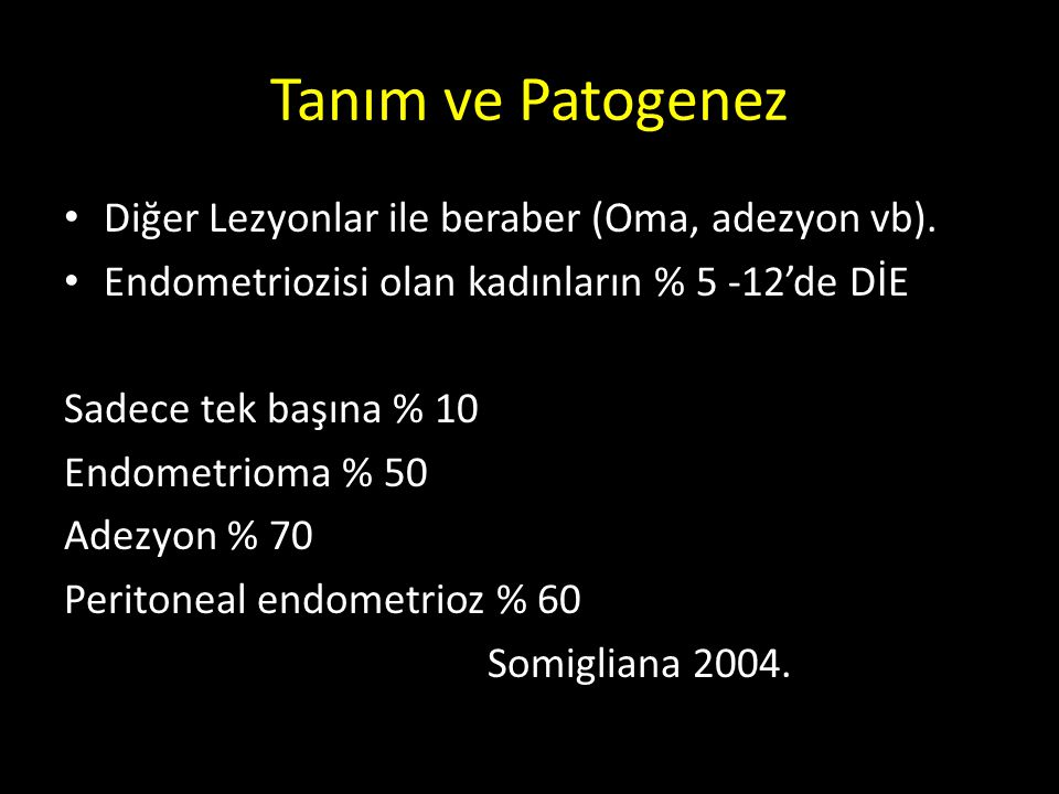 Tanım ve Patogenez Diğer Lezyonlar ile beraber (Oma, adezyon vb).