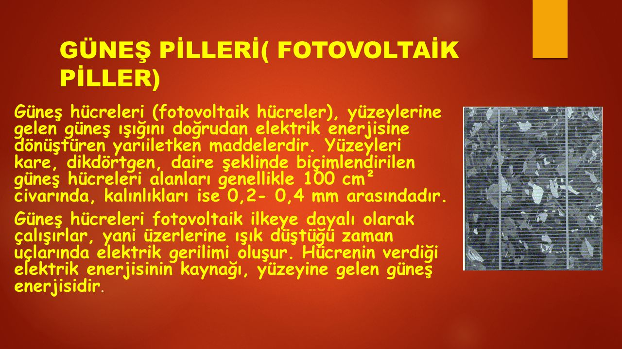 GÜNEŞ PİLLERİ( FOTOVOLTAİK PİLLER)