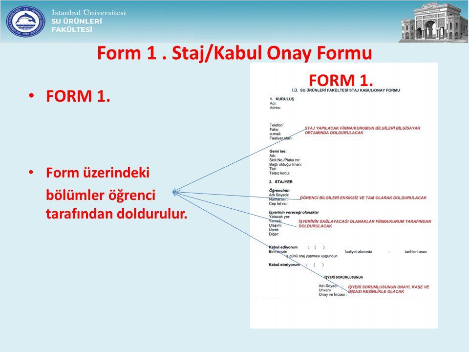 Form 1 . Staj/Kabul Onay Formu