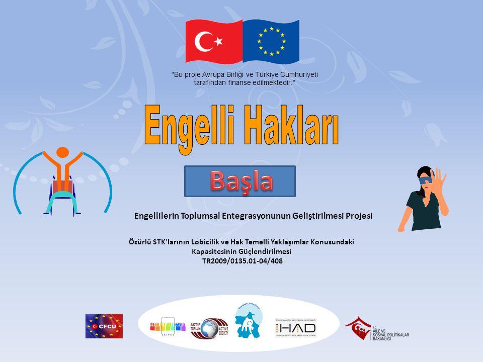 Engellilerin Toplumsal Entegrasyonunun Geliştirilmesi Projesi