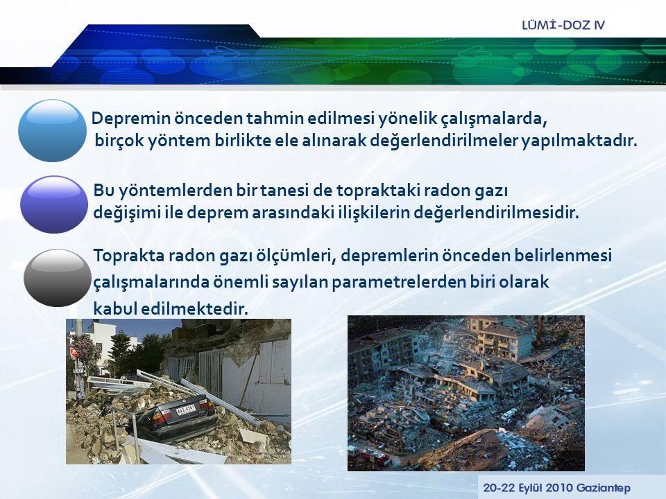 2 Depremin önceden tahmin edilmesi yönelik çalışmalarda,