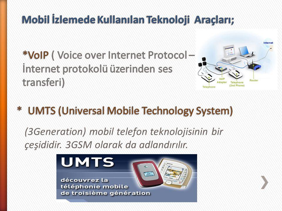Mobil İzlemede Kullanılan Teknoloji Araçları;