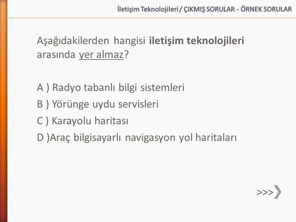 İletişim Teknolojileri / ÇIKMIŞ SORULAR - ÖRNEK SORULAR
