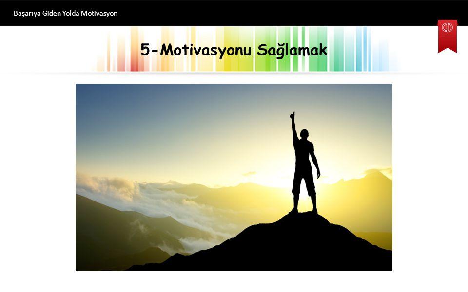 5-Motivasyonu Sağlamak