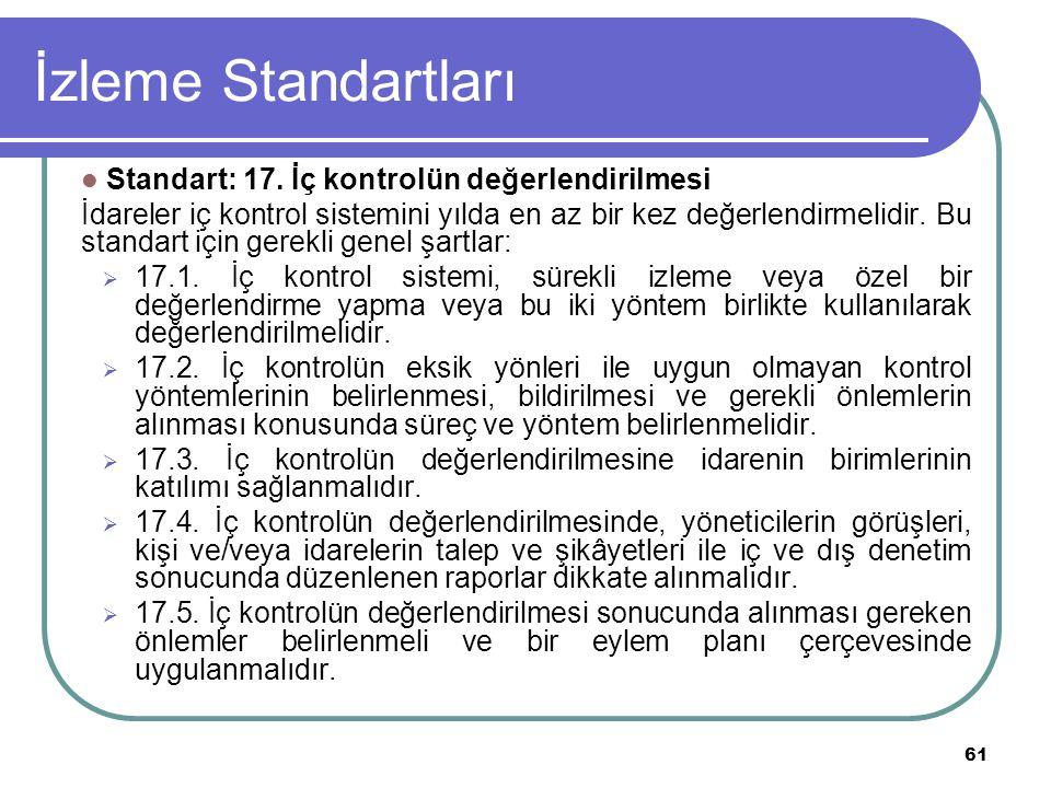 İzleme Standartları Standart: 17. İç kontrolün değerlendirilmesi