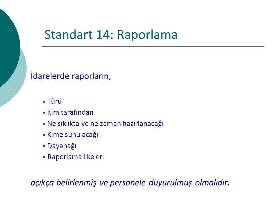 Standart 14: Raporlama İdarelerde raporların,