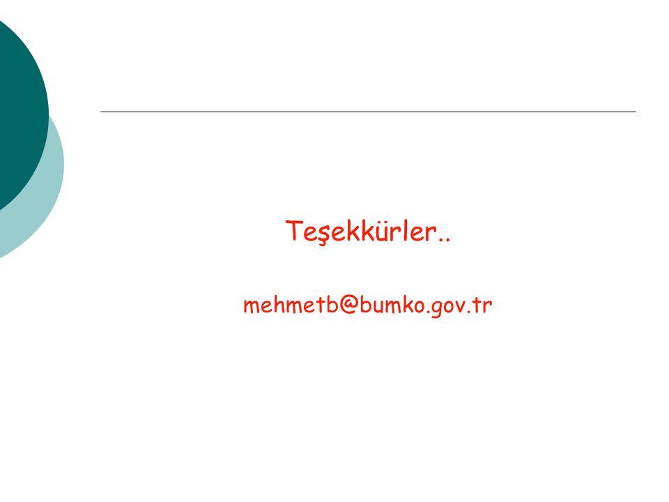 Teşekkürler.. mehmetb@bumko.gov.tr