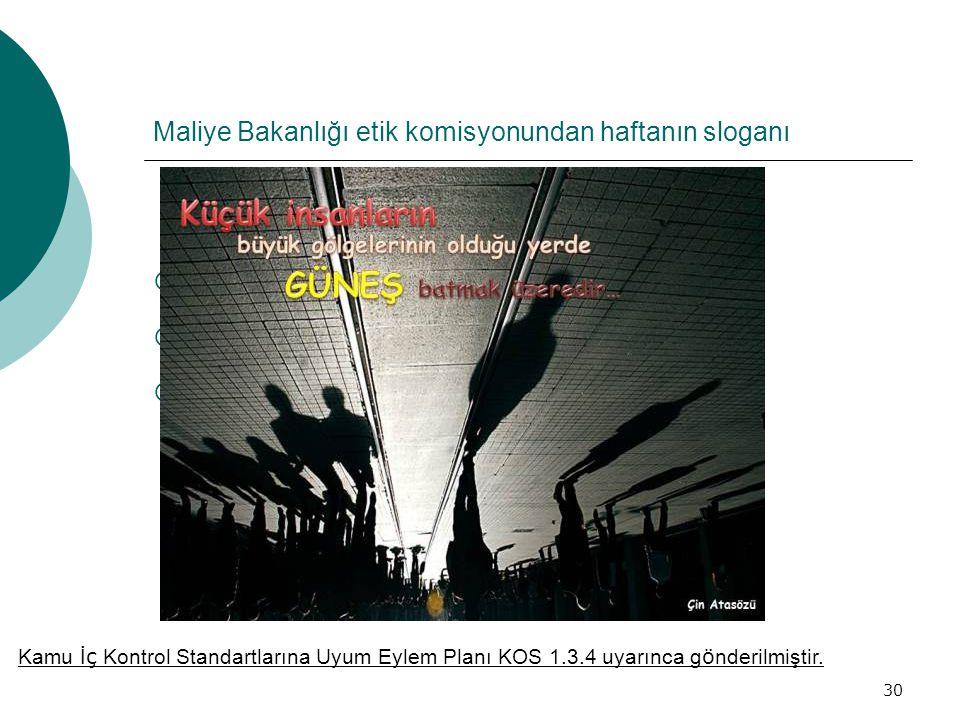 Maliye Bakanlığı etik komisyonundan haftanın sloganı