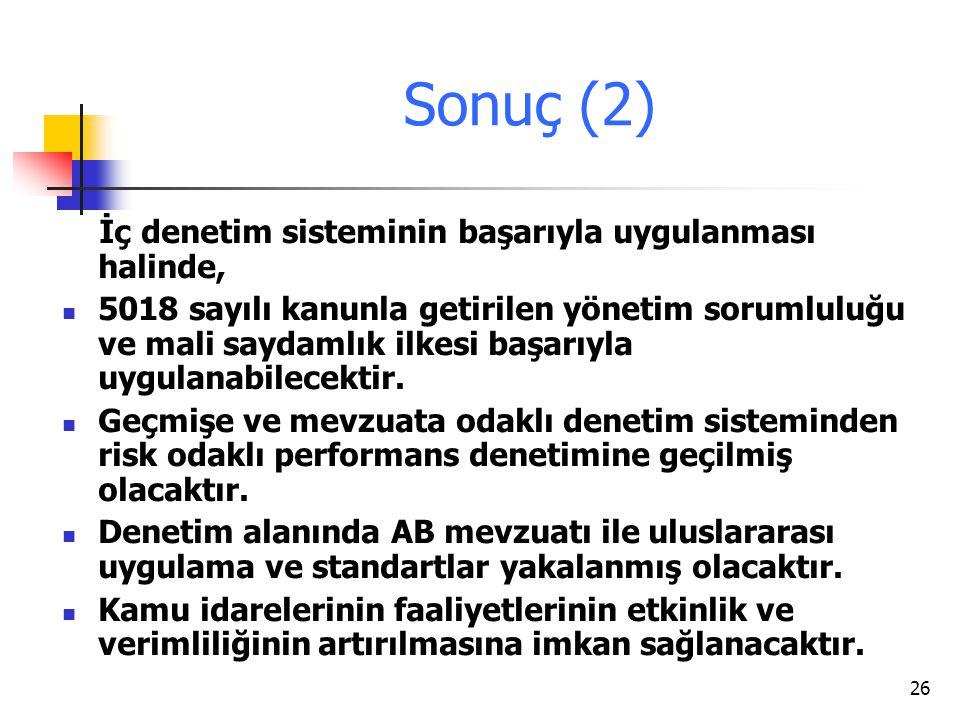 Sonuç (2) İç denetim sisteminin başarıyla uygulanması halinde,