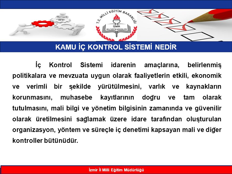 KAMU İÇ KONTROL SİSTEMİ NEDİR İzmir İl Milli Eğitim Müdürlüğü