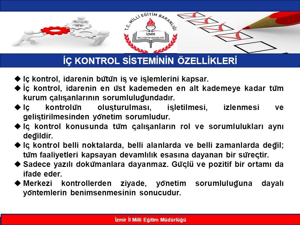 İÇ KONTROL SİSTEMİNİN ÖZELLİKLERİ İzmir İl Milli Eğitim Müdürlüğü