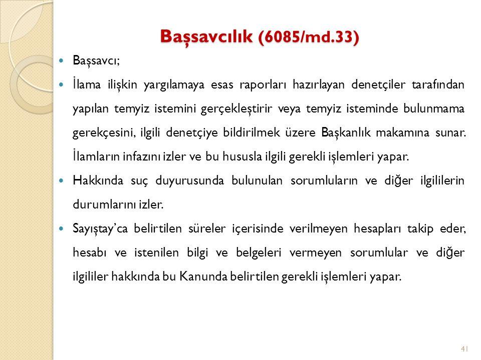 Başsavcılık (6085/md.33) Başsavcı;