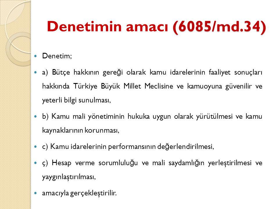 Denetimin amacı (6085/md.34) Denetim;