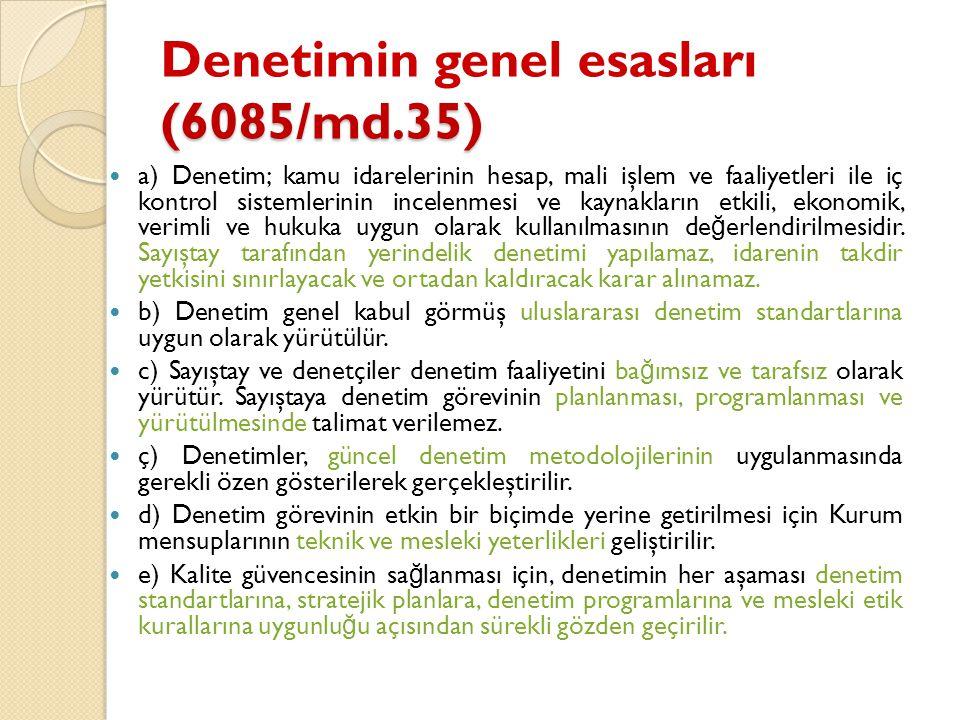 Denetimin genel esasları (6085/md.35)
