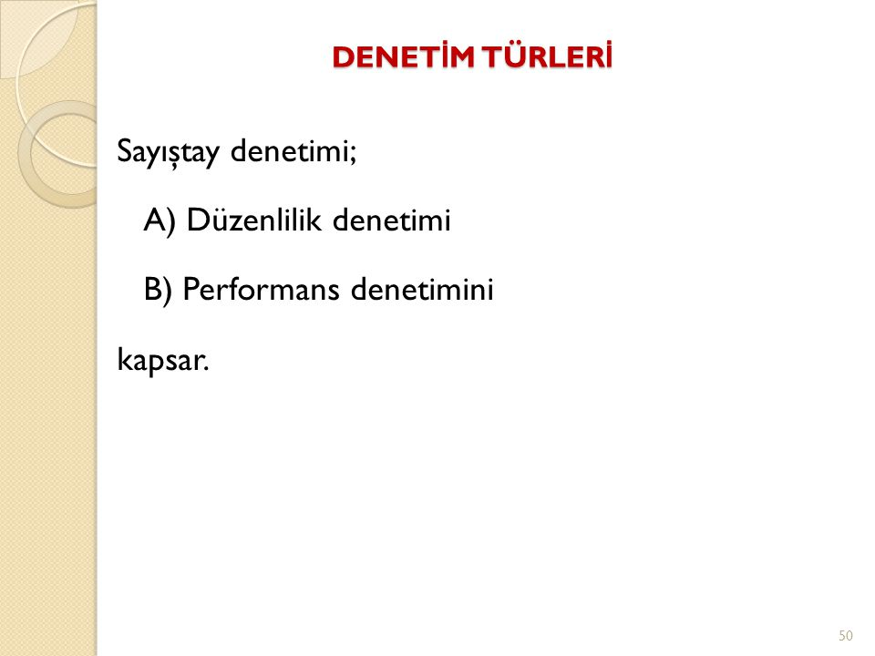 A) Düzenlilik denetimi B) Performans denetimini kapsar.