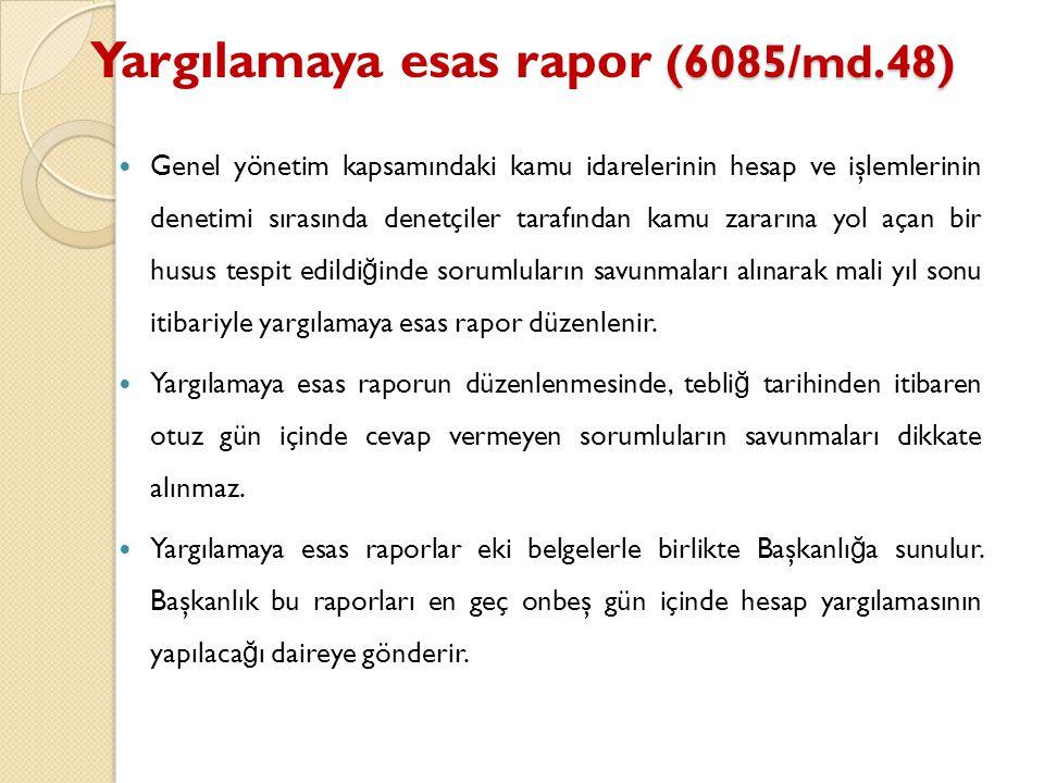 Yargılamaya esas rapor (6085/md.48)