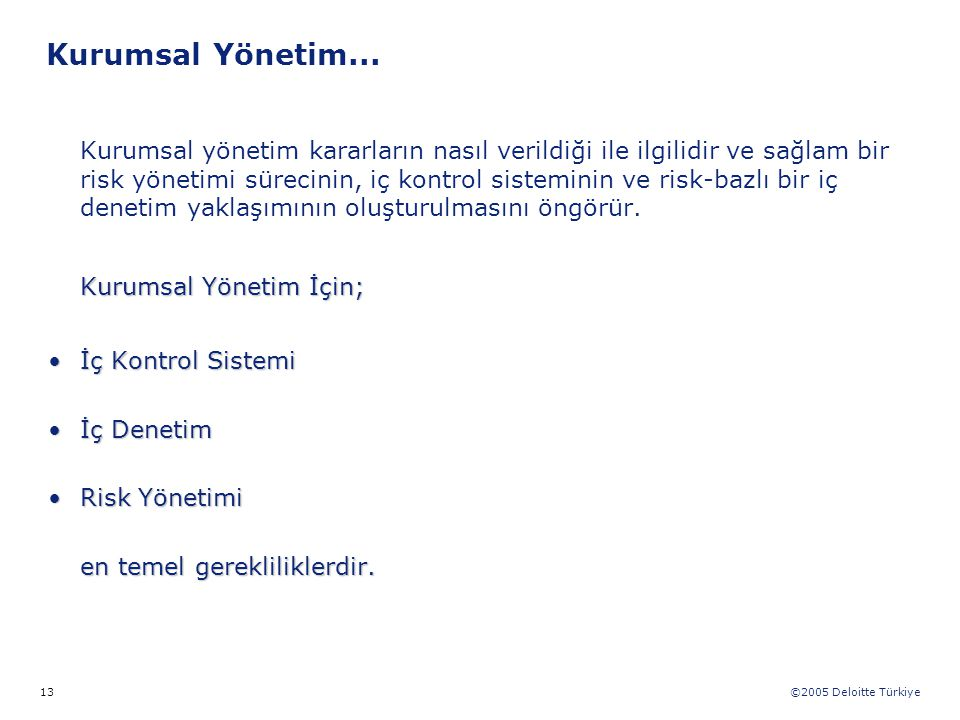 Kurumsal Yönetim... Kurumsal Yönetim İçin; İç Kontrol Sistemi