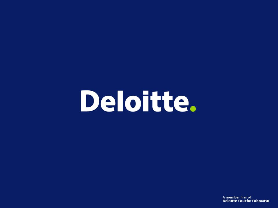 A member firm of Deloitte Touche Tohmatsu f