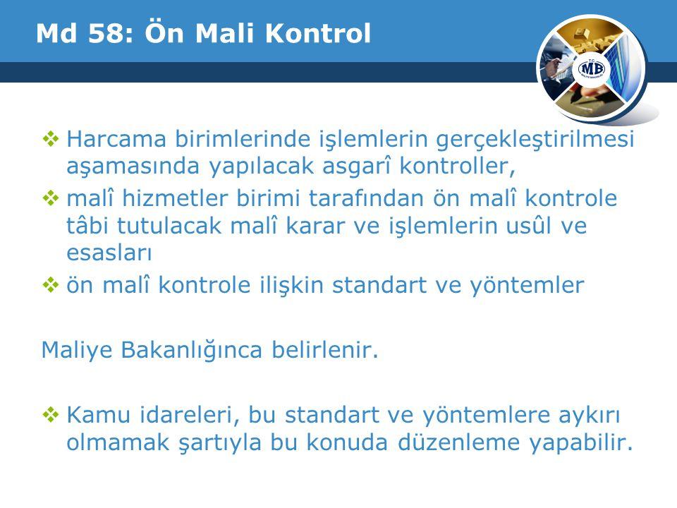 Md 58: Ön Mali Kontrol Harcama birimlerinde işlemlerin gerçekleştirilmesi aşamasında yapılacak asgarî kontroller,