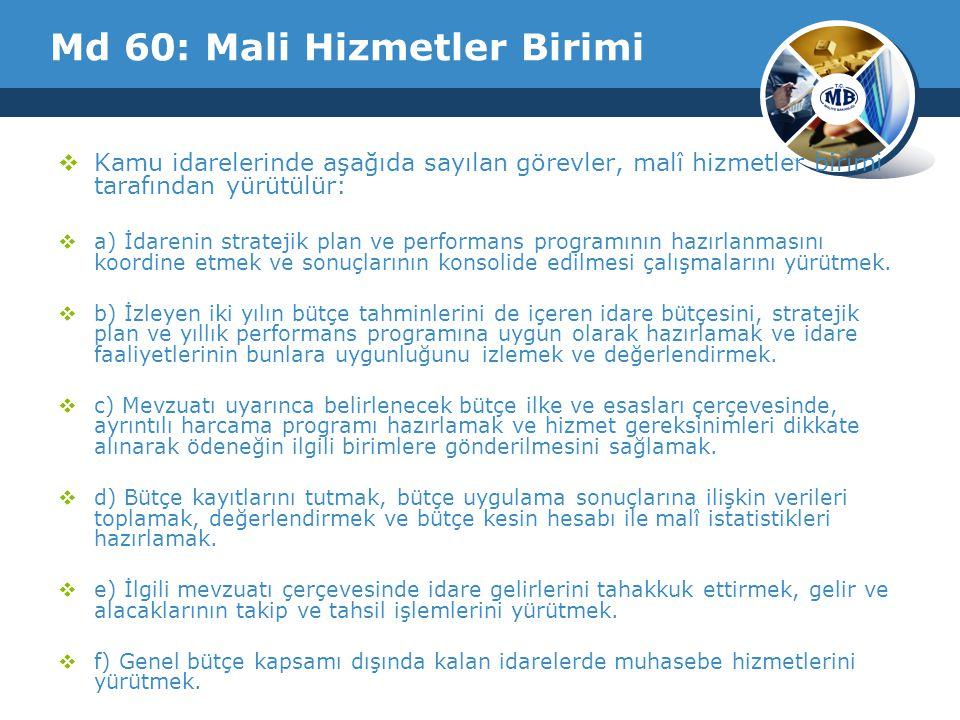 Md 60: Mali Hizmetler Birimi