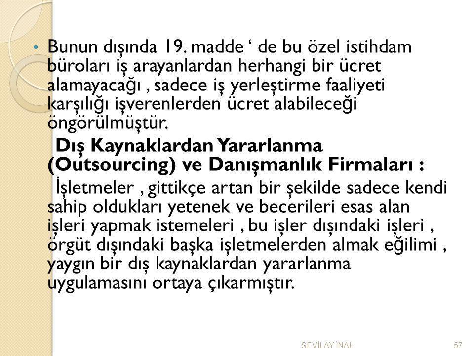 Dış Kaynaklardan Yararlanma (Outsourcing) ve Danışmanlık Firmaları :