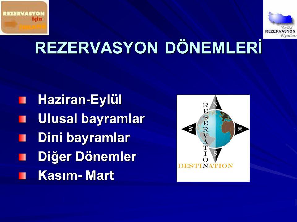 REZERVASYON DÖNEMLERİ