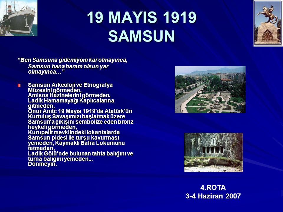 19 MAYIS 1919 SAMSUN 4.ROTA 3-4 Haziran 2007
