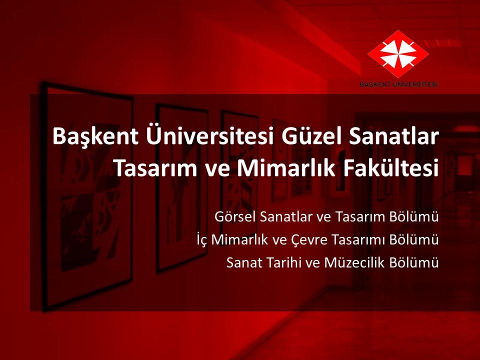 Başkent Üniversitesi Güzel Sanatlar Tasarım ve Mimarlık Fakültesi