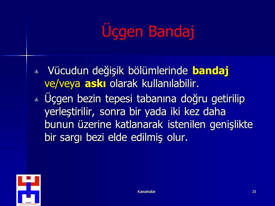 Üçgen Bandaj Vücudun değişik bölümlerinde bandaj ve/veya askı olarak kullanılabilir.