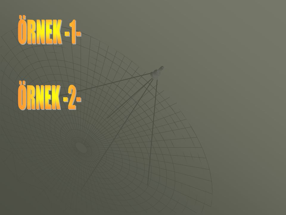 ÖRNEK -1- ÖRNEK -2-