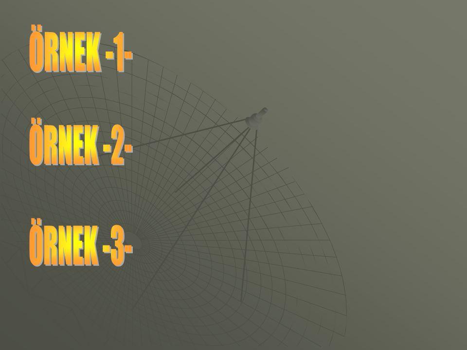 ÖRNEK -1- ÖRNEK -2- ÖRNEK -3-