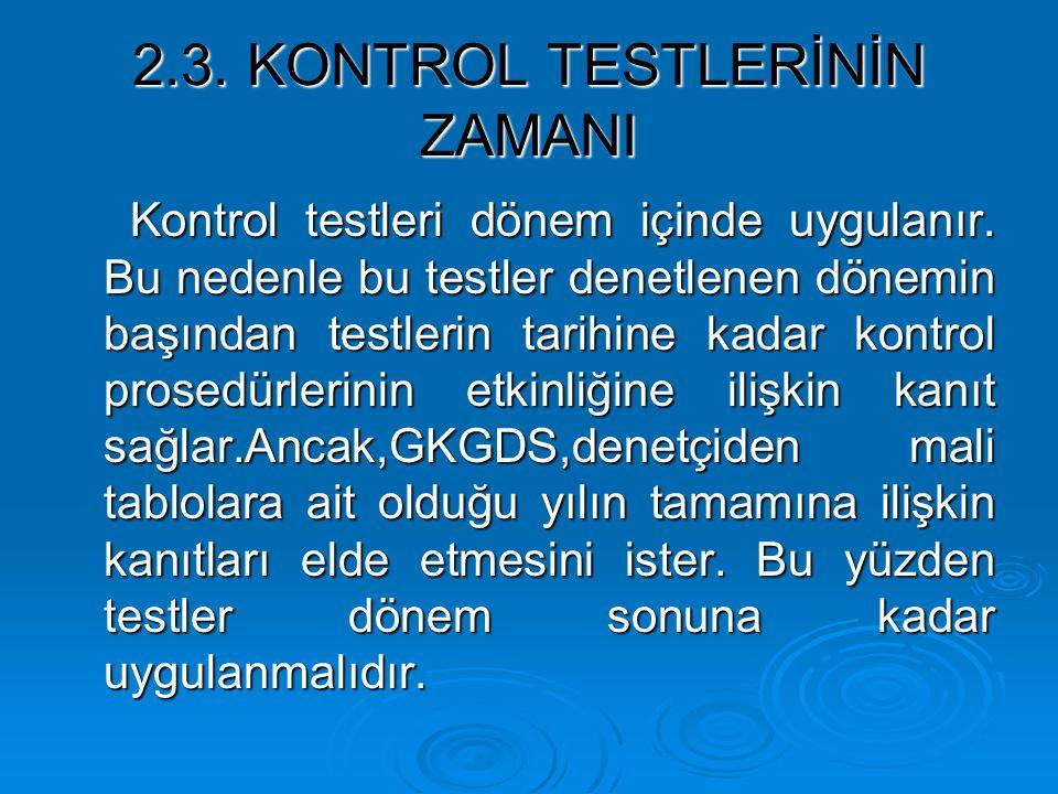2.3. KONTROL TESTLERİNİN ZAMANI