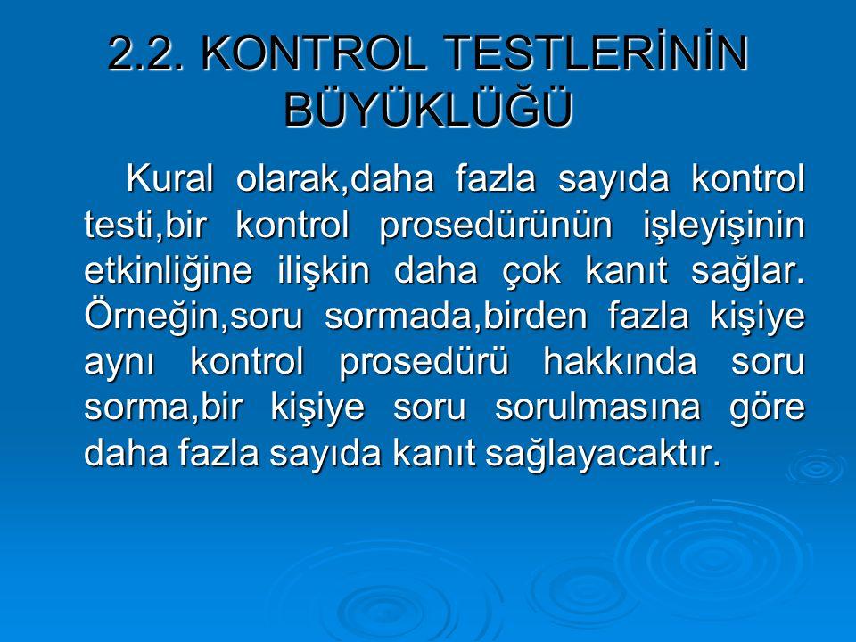 2.2. KONTROL TESTLERİNİN BÜYÜKLÜĞÜ