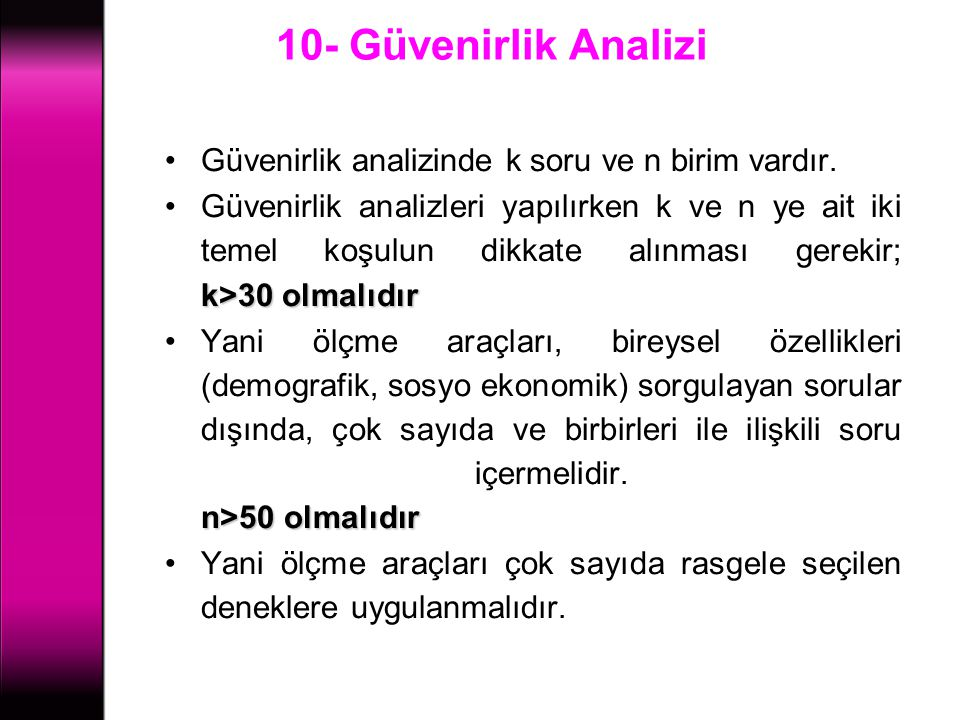 10- Güvenirlik Analizi Güvenirlik analizinde k soru ve n birim vardır.