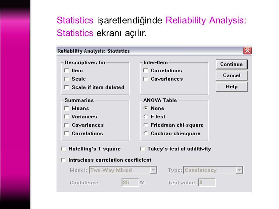 Statistics işaretlendiğinde Reliability Analysis: Statistics ekranı açılır.