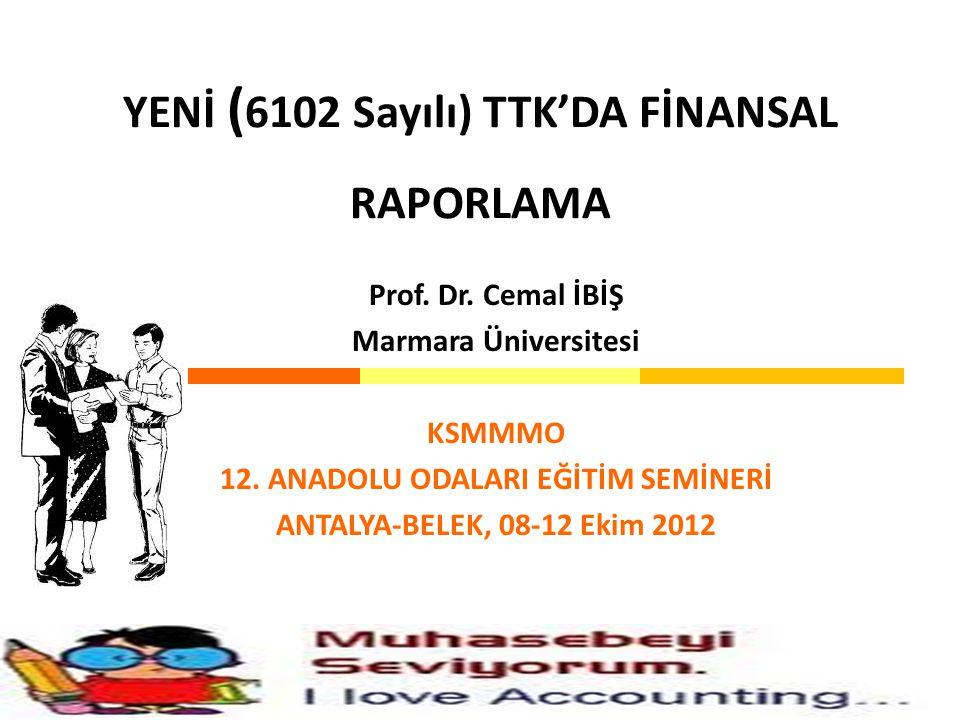 YENİ (6102 Sayılı) TTK'DA FİNANSAL RAPORLAMA