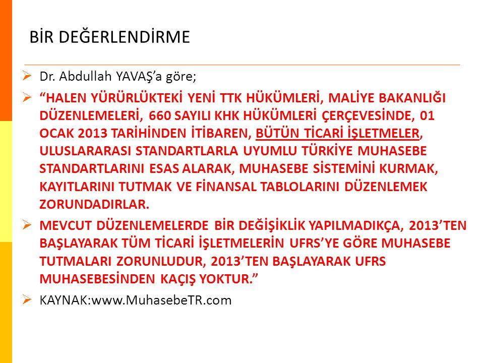 BİR DEĞERLENDİRME Dr. Abdullah YAVAŞ'a göre;
