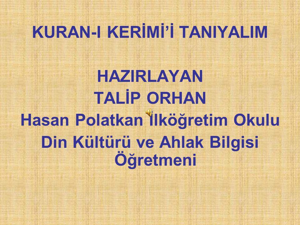 KURAN-I KERİMİ'İ TANIYALIM HAZIRLAYAN TALİP ORHAN