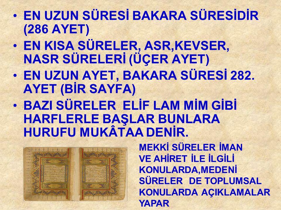EN UZUN SÜRESİ BAKARA SÜRESİDİR (286 AYET)